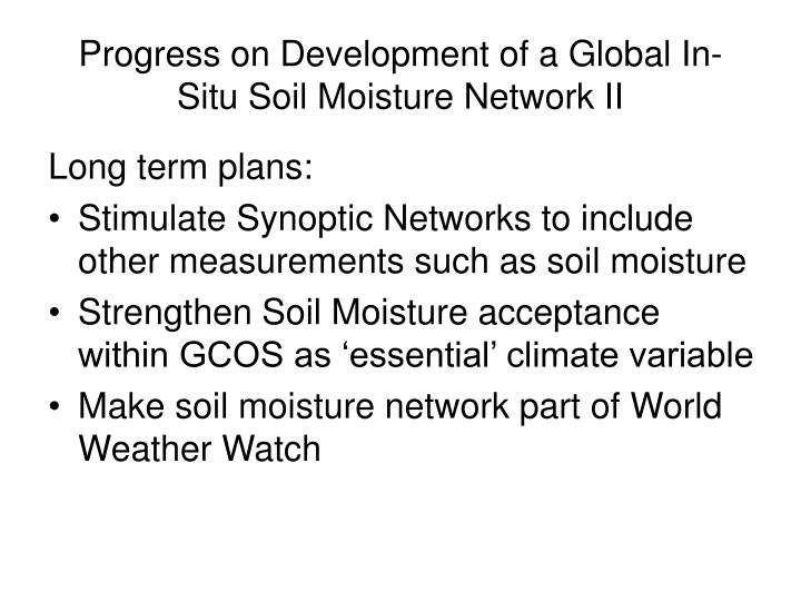 Progress on development of a global in situ soil moisture network ii