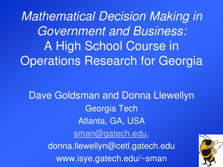 Mathematical Decision Making in Government and Business: