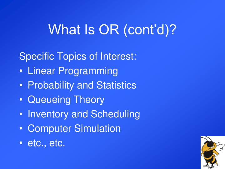 What Is OR (cont'd)?