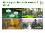 what s your favourite season why