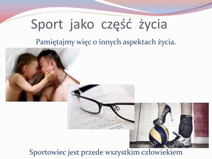 Sport  jako  część  życia