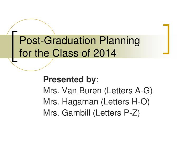 post graduation planning for the class of 2014