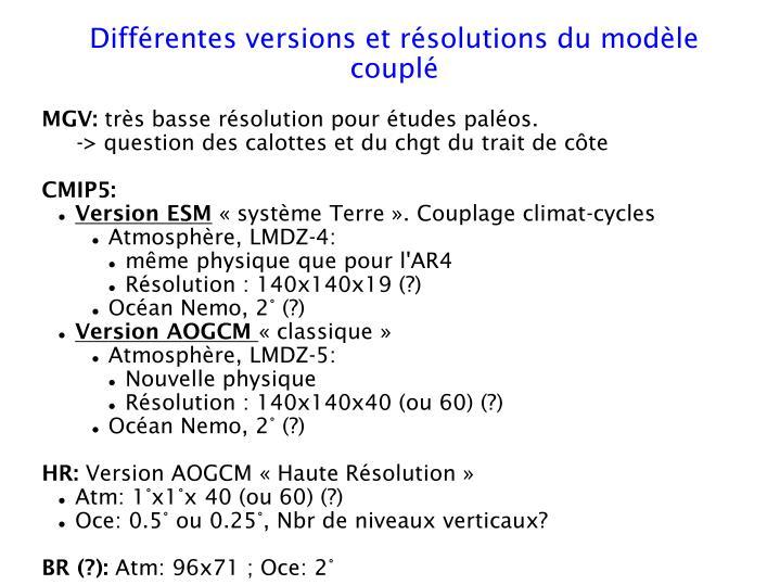 Différentes versions et résolutions du modèle couplé