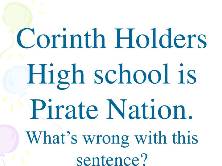 Corinth Holders High school is Pirate Nation.