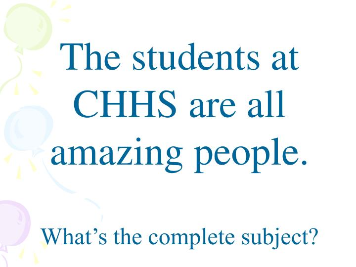 The students at CHHS are all amazing people.