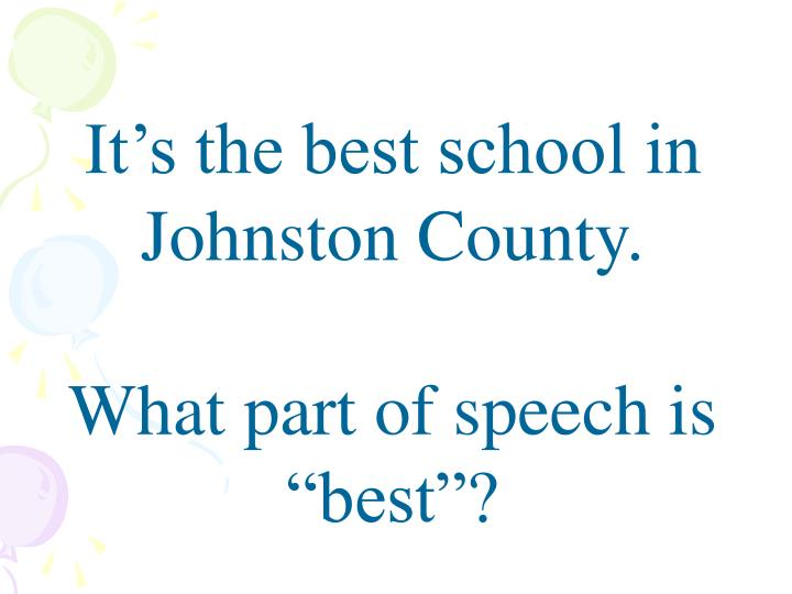 It's the best school in Johnston County.