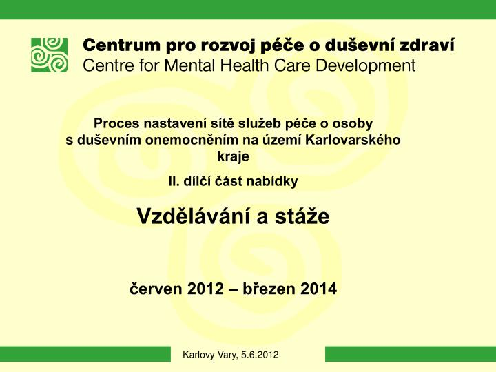 Proces nastavení sítě služeb péče o osoby sduševním onemocněním na území Karlovarského kraje