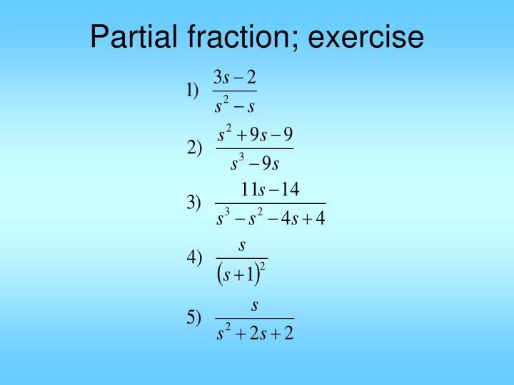 Partial fraction; exercise