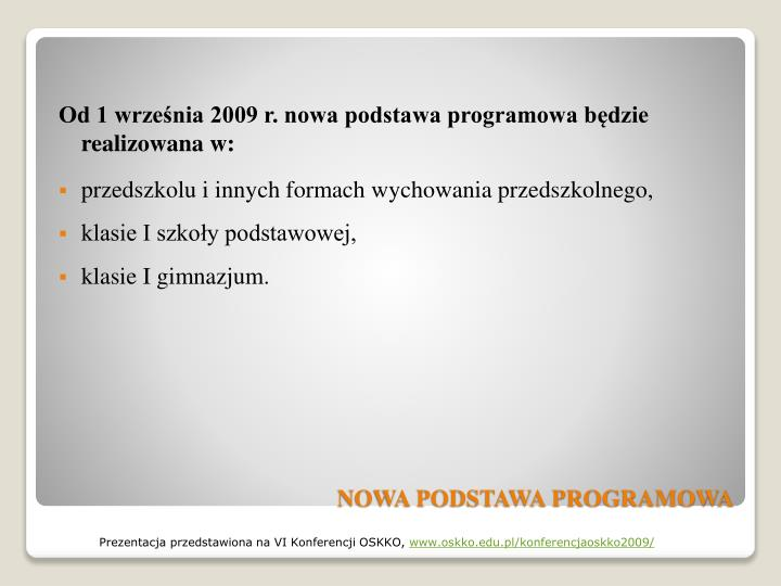 Od 1 września 2009 r. nowa podstawa programowa będzie realizowana w: