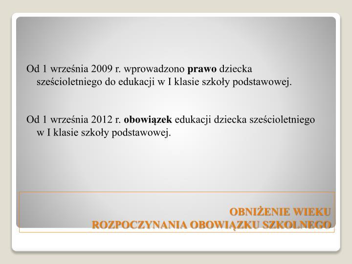 Od 1 września 2009 r. wprowadzono