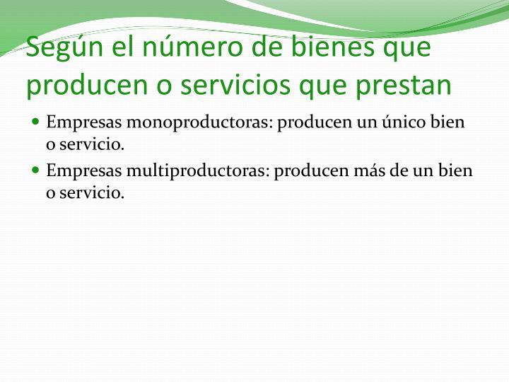 Según el número de bienes que producen o servicios que prestan