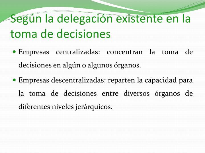 Según la delegación existente en la toma de decisiones