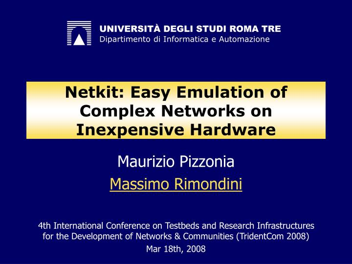 Netkit easy emulation of complex networks on inexpensive hardware