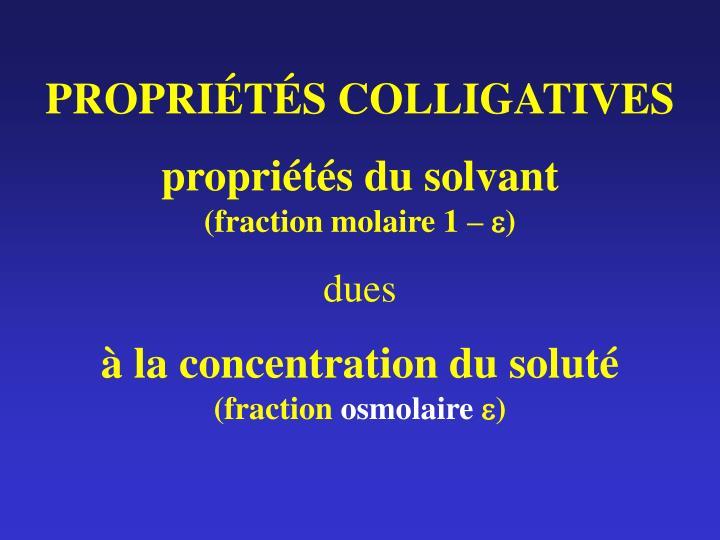 PROPRIÉTÉS COLLIGATIVES