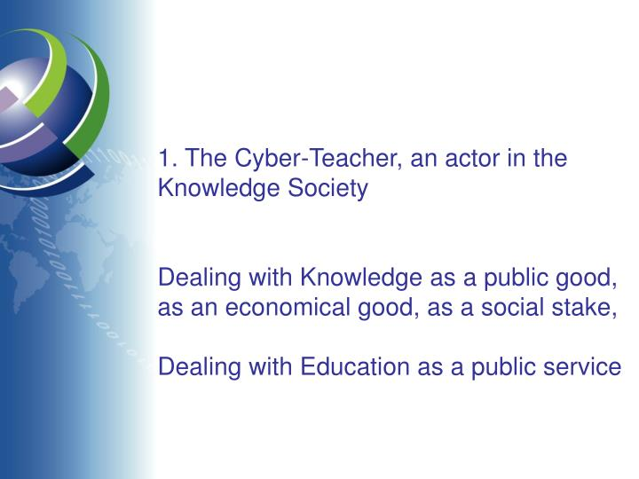 1. The Cyber-Teacher, an actor in the Knowledge Society