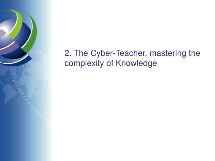 2. The Cyber-Teacher, mastering the complexity of Knowledge