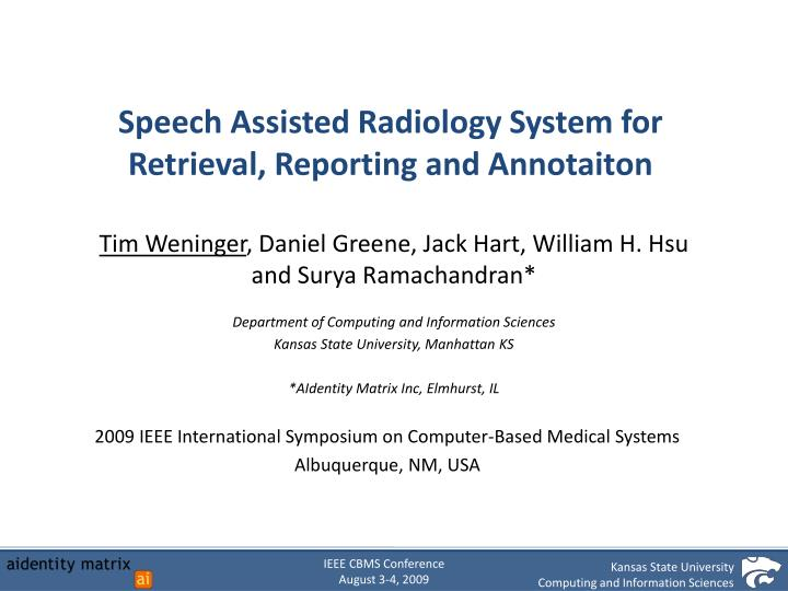 Speech Assisted Radiology System for Retrieval, Reporting and Annotaiton