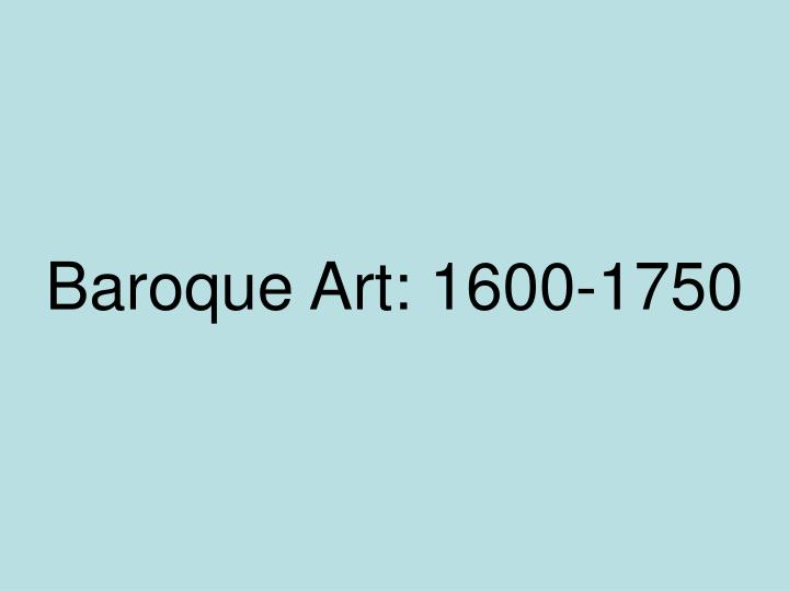 Baroque Art: 1600-1750
