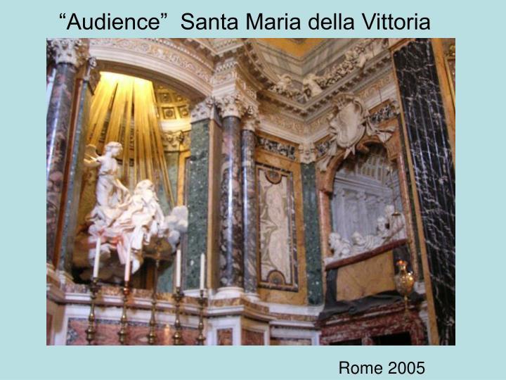 """Audience""  Santa Maria della Vittoria"