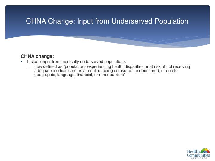 CHNA Change: Input from Underserved Population
