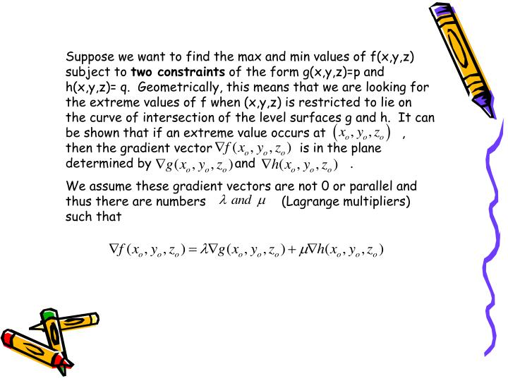 Suppose we want to find the max and min values of f(x,y,z) subject to