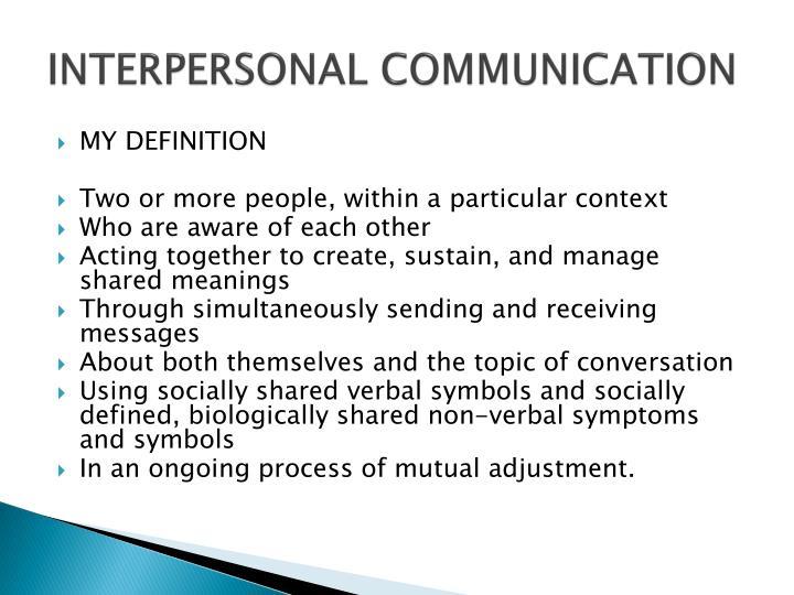 INTERPERSONAL COMMUNICATION