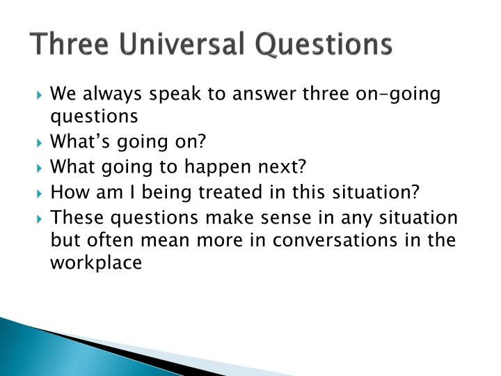 Three Universal Questions