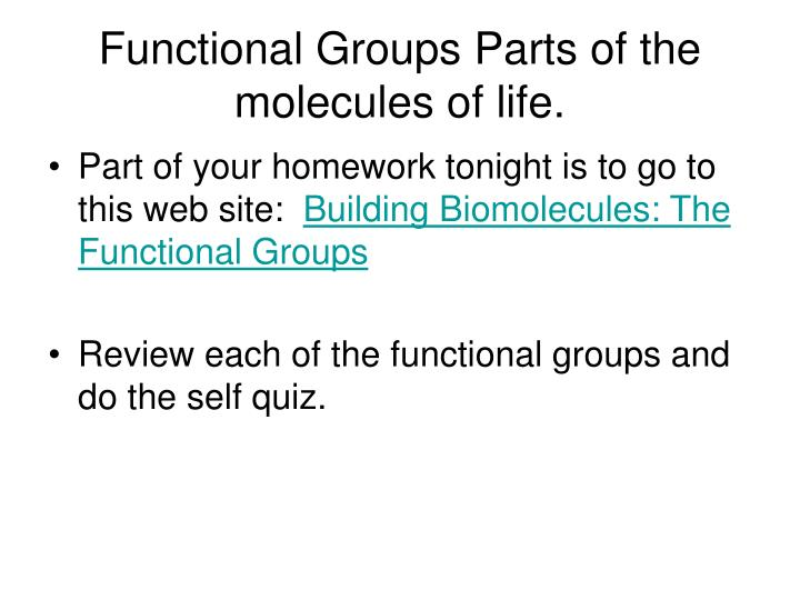 Functional Groups Parts of the molecules of life.