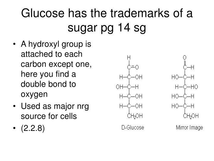 Glucose has the trademarks of a sugar pg 14 sg