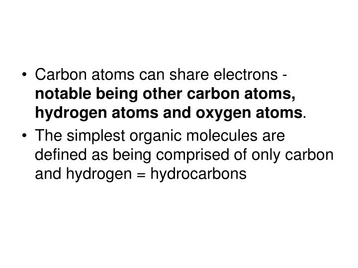 Carbon atoms can share electrons -