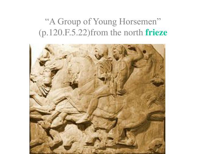 """A Group of Young Horsemen"""