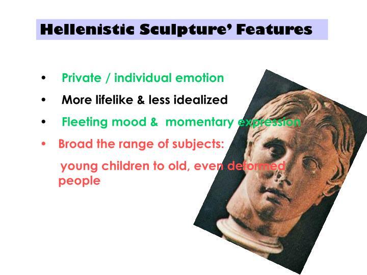 Hellenistic Sculpture' Features