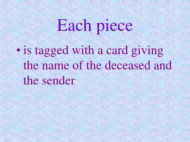 Each piece