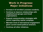 work in progress major initiatives1
