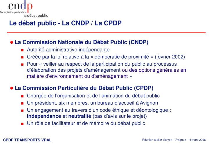 Le débat public - La CNDP / La CPDP