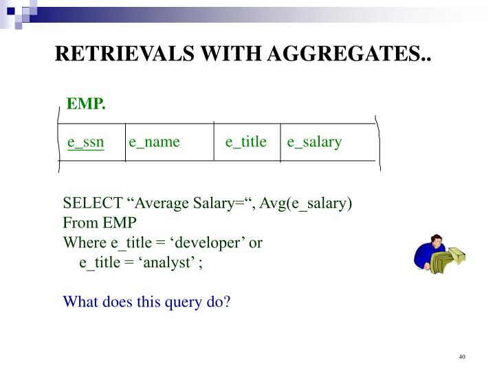 RETRIEVALS WITH AGGREGATES..