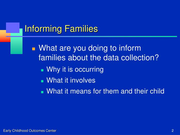 Informing families