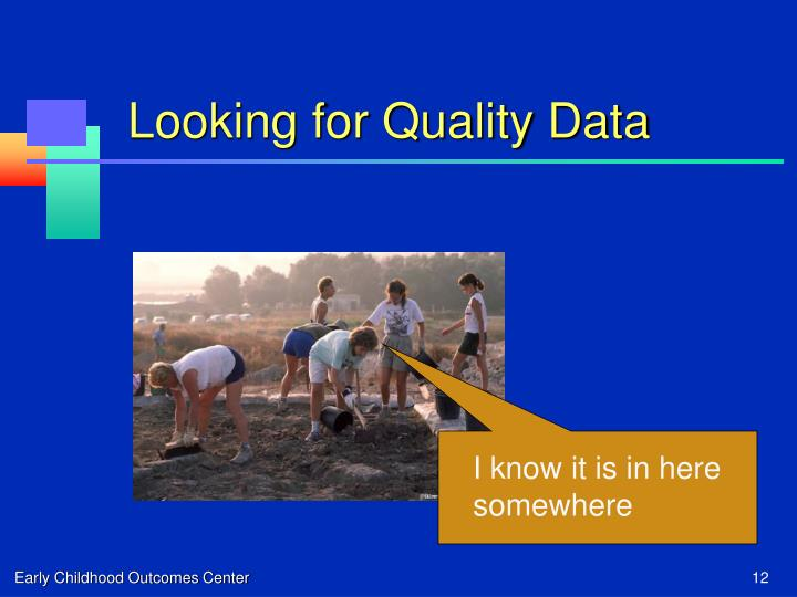 Looking for Quality Data