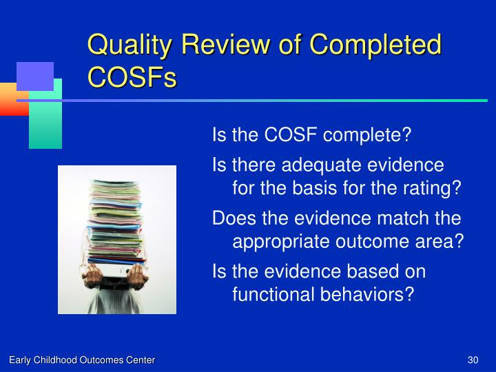 Quality Review of Completed COSFs