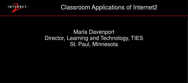 Classroom Applications of Internet2