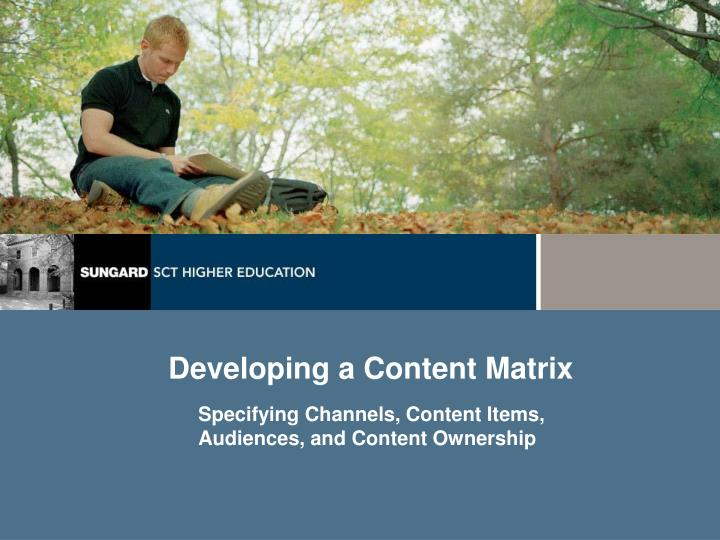 Developing a Content Matrix