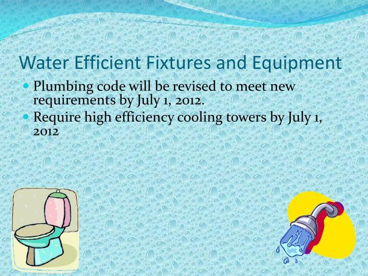 Water Efficient Fixtures and Equipment