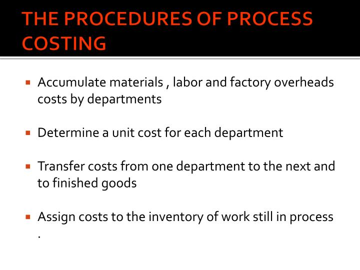 THE PROCEDURES OF PROCESS COSTING