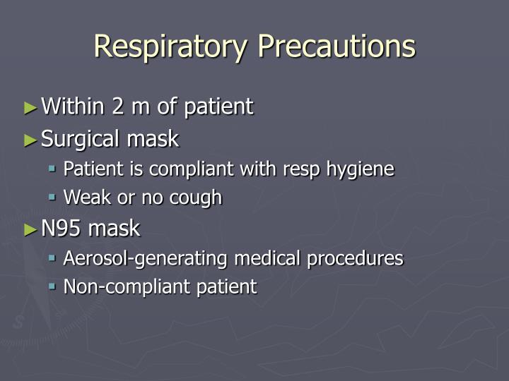 Respiratory Precautions