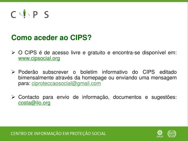 Como aceder ao CIPS?