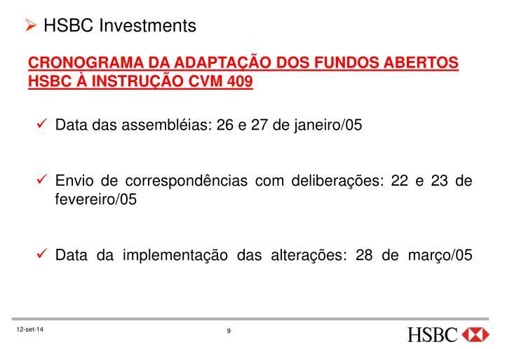 CRONOGRAMA DA ADAPTAÇÃO DOS FUNDOS ABERTOS HSBC À INSTRUÇÃO CVM 409