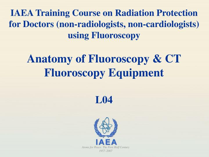 Anatomy of fluoroscopy ct fluoroscopy equipment l04