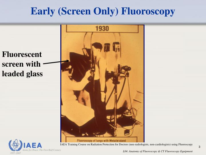 Early (Screen Only) Fluoroscopy