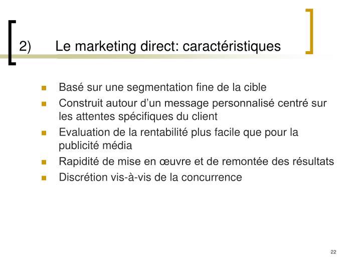 2)Le marketing direct: caractéristiques