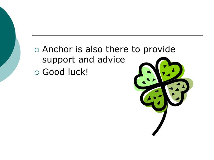Anchor is also there to provide support and advice